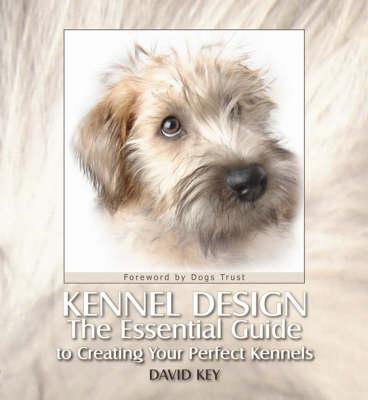 Kennel Design by David Key