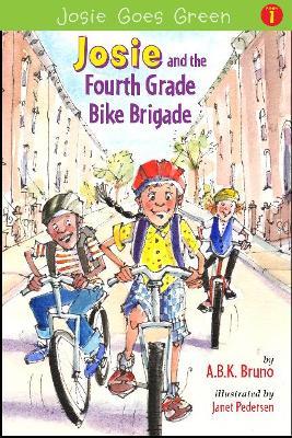 Josie and the Fourth Grade Bike Brigade by Kenny Bruno