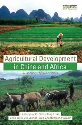 Agricultural Development in China and Africa by Li Xiaoyun