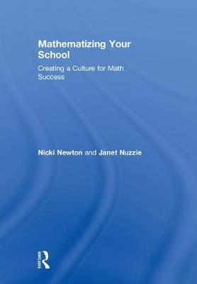 Mathematizing Your School: Creating a Culture for Math Success by Nicki Newton
