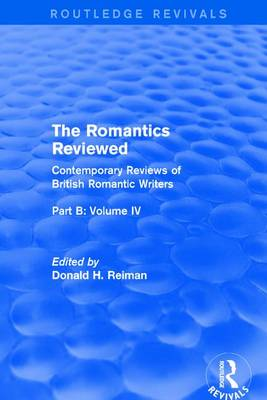 The Romantics Reviewed Byron and Regency Society Poets Part B, Volume IV by Donald H. Reiman