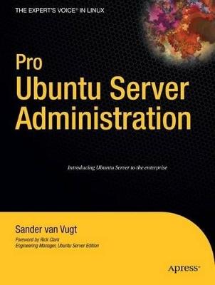 Pro Ubuntu Server Administration by Van Vugt Sander