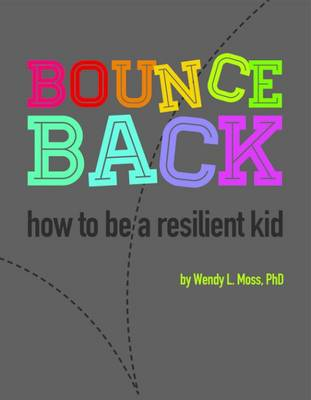 Bounce Back by Wendy L. Moss