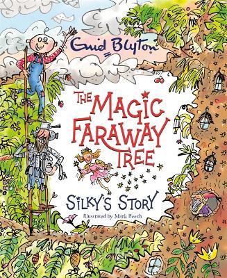 The Magic Faraway Tree: Silky's Story by Enid Blyton