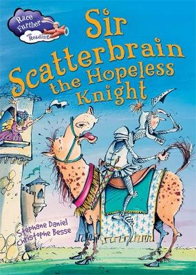 Race Further with Reading: Sir Scatterbrain the hopeless Knight by Stephane Daniel