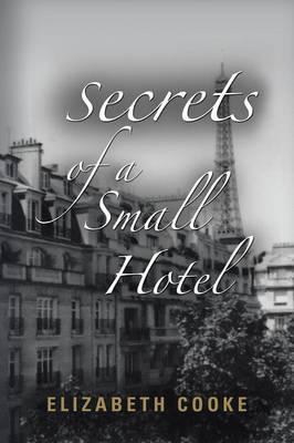 Secrets of a Small Hotel by Professor of Law Elizabeth Cooke
