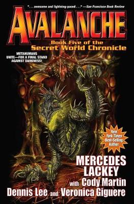 Avalanche: The Secret World Chronicles by Mercedes Lackey