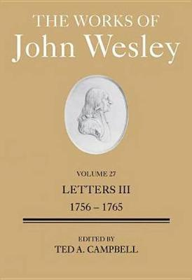The Works of John Wesley Volume 27  volume 27 by Ted A. Campbell