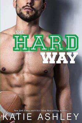 Hard Way by Katie Ashley