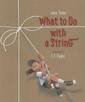 What to Do with a String by Jane Yolen