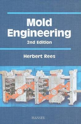 Mold Engineering 2e by Herbert Rees