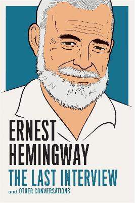 Ernest Hemingway: The Last Interview book