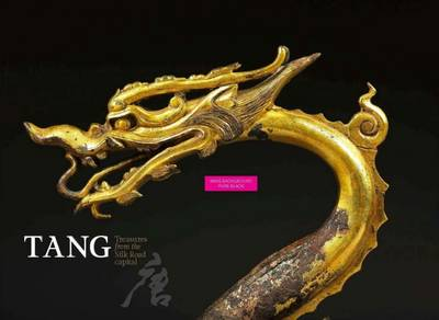 Tang: Treasures from the Silk Road capital book