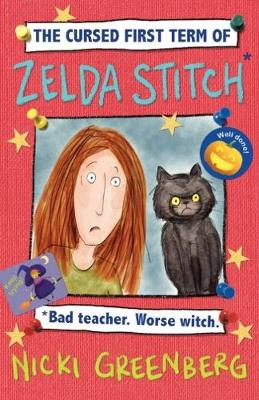 The Cursed First Term of Zelda Stitch. Bad Teacher. Worse Witch by Nicki Greenberg