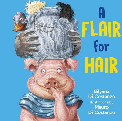 A Flair for Hair by Bilyana Di Costanzo