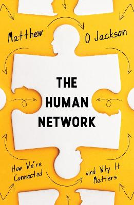 The Human Network: How We're Connected and Why It Matters by Matthew O. Jackson