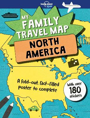 My Family Travel Map - North America by Lonely Planet Kids
