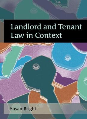 Landlord and Tenant Law in Context by Susan Bright