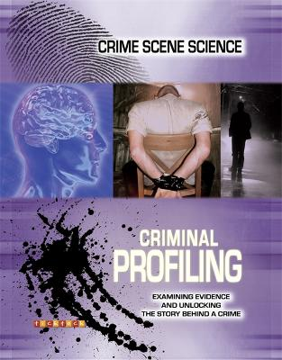 Crime Scene Science: Criminal Profiling by .