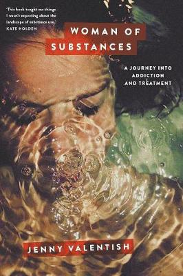 Woman of Substances: A Journey into Addiction and Treatment by Jenny Valentish