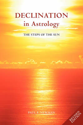 Declination in Astrology by Paul F. Newman