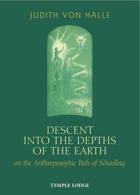 Descent into the Depths of the Earth by Judith von Halle
