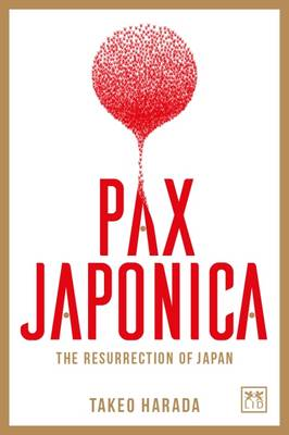 Pax Japonica by Takeo Harada