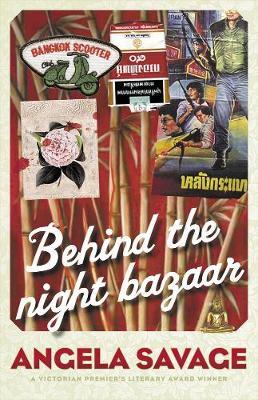 Behind The Night Bazaar by Angela Savage