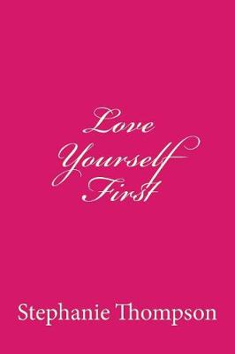 Love Yourself First by Stephanie y Thompson