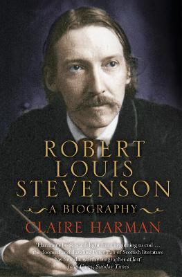 Robert Louis Stevenson by Claire Harman