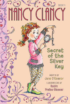 Fancy Nancy: Nancy Clancy, Secret of the Silver Key book