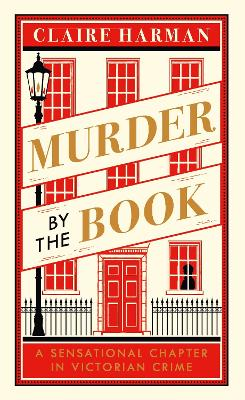 Murder by the Book: A Sensational Chapter in Victorian Crime book