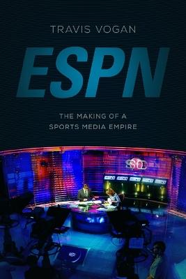 ESPN by Travis Vogan