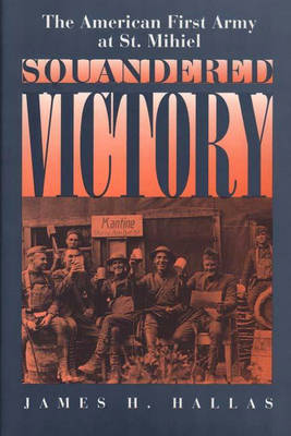 Squandered Victory by James H. Hallas