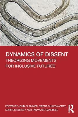 Dynamics of Dissent: Theorizing Movements for Inclusive Futures book