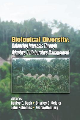 Biological Diversity: Balancing Interests Through Adaptive Collaborative Management book
