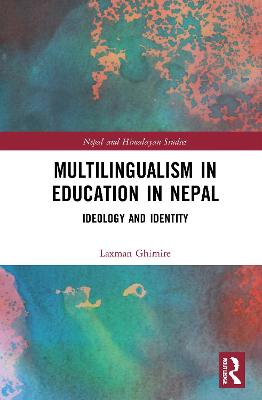Multilingualism in Education in Nepal: Ideology and Identity book