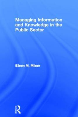 Managing Information and Knowledge in the Public Sector book