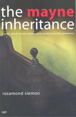 Mayne Inheritance by Rosamond Siemon