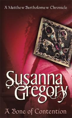 A Bone Of Contention by Susanna Gregory