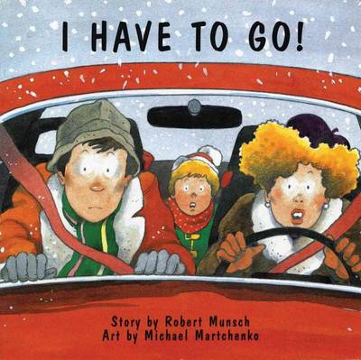 I Have to Go! by Robert N Munsch