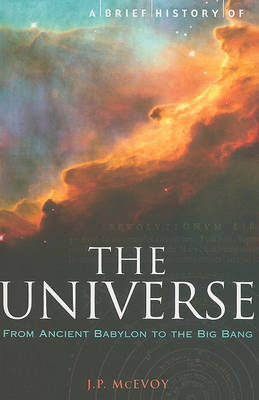 A Brief History of the Universe by J P McEvoy