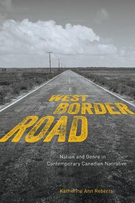 West/Border/Road by Katherine Ann Roberts