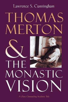 Thomas Merton by Lawrence S. Cunningham