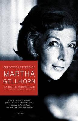 Selected Letters of Martha Gellhorn by Caroline Moorehead