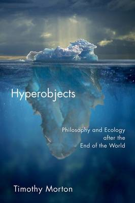Hyperobjects by Timothy Morton