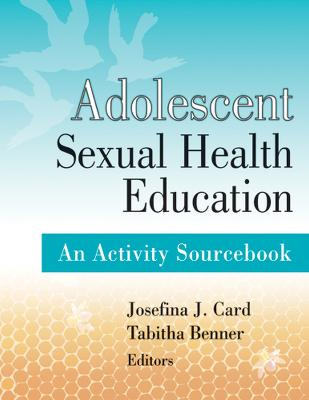 Adolescent Sexual Health Education by Josefina J. Card