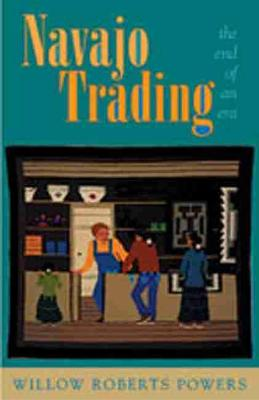Navajo Trading by Willow Roberts Powers