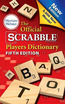 The Official Scrabble Players Dictionary, Fifth Edition by Merriam-Webster