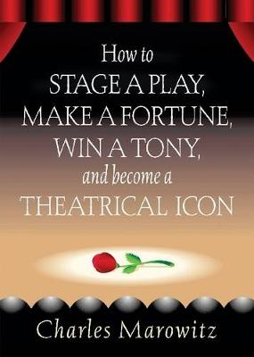 How to Stage a Play by Charles Marowitz